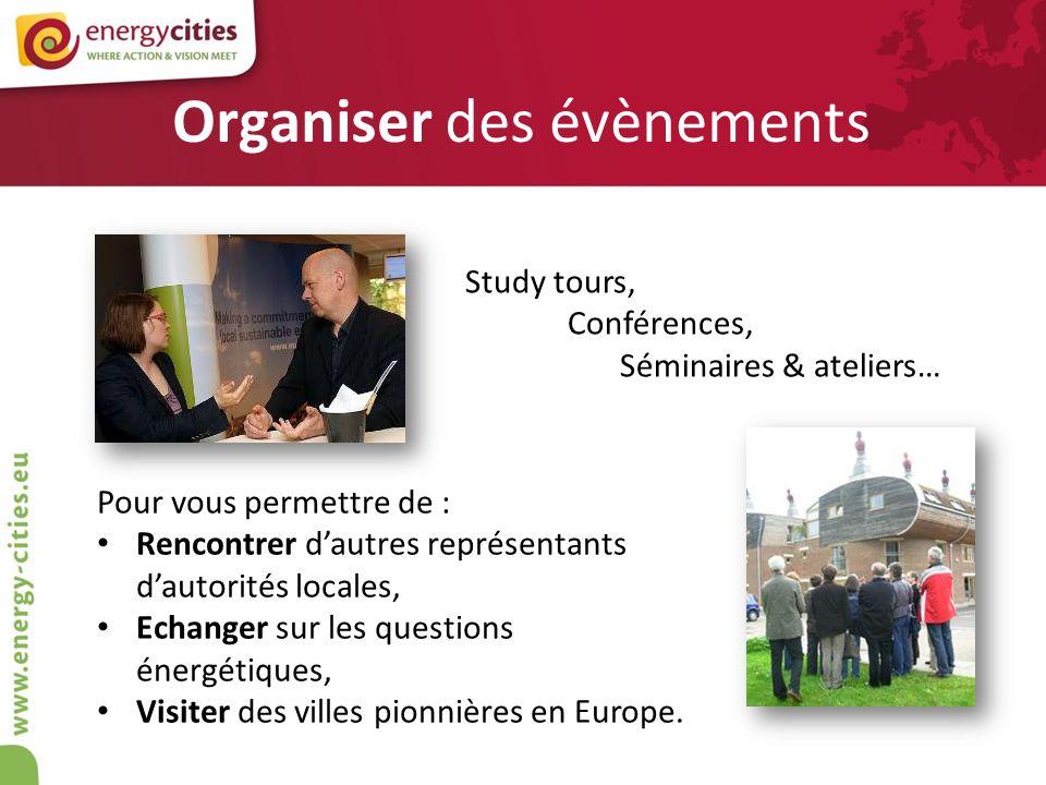 Organiser des évènements Study tours, Conférences, Séminaires & ateliers… Pour vous permettre de : Rencontrer dautres représentants dautorités locales