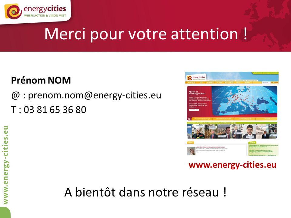 Merci pour votre attention ! Prénom NOM @ : prenom.nom@energy-cities.eu T : 03 81 65 36 80 www.energy-cities.eu A bientôt dans notre réseau !