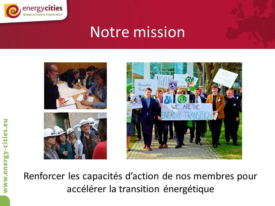 Notre mission Renforcer les capacités daction de nos membres pour accélérer la transition énergétique