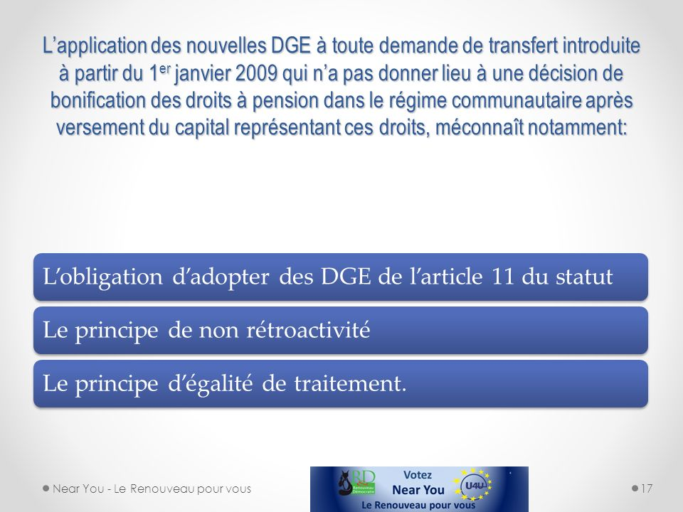Lapplication des nouvelles DGE à toute demande de transfert introduite à partir du 1 er janvier 2009 qui na pas donner lieu à une décision de bonifica