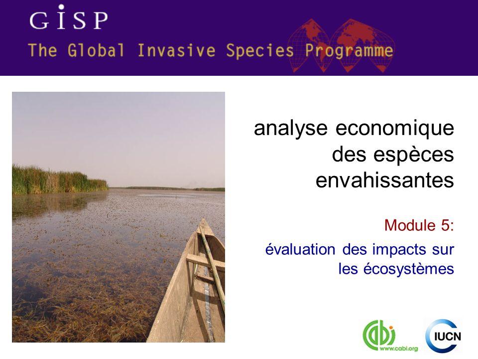 Module 5: évaluation des impacts sur les écosystèmes analyse economique des espèces envahissantes