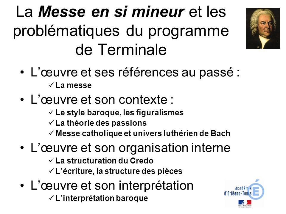 La Messe en si mineur et les problématiques du programme de Terminale Lœuvre et ses références au passé : La messe Lœuvre et son contexte : Le style b