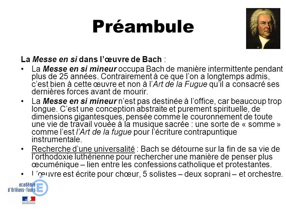 Préambule La Messe en si dans lœuvre de Bach : La Messe en si mineur occupa Bach de manière intermittente pendant plus de 25 années. Contrairement à c