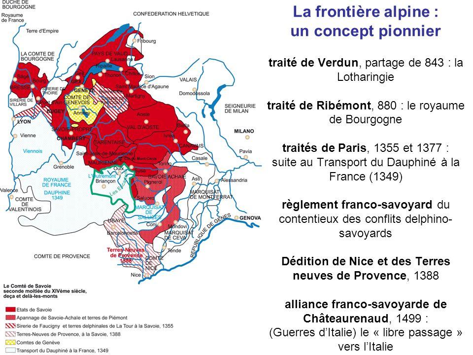 La frontière alpine : un concept pionnier traité de Verdun, partage de 843 : la Lotharingie traité de Ribémont, 880 : le royaume de Bourgogne traités
