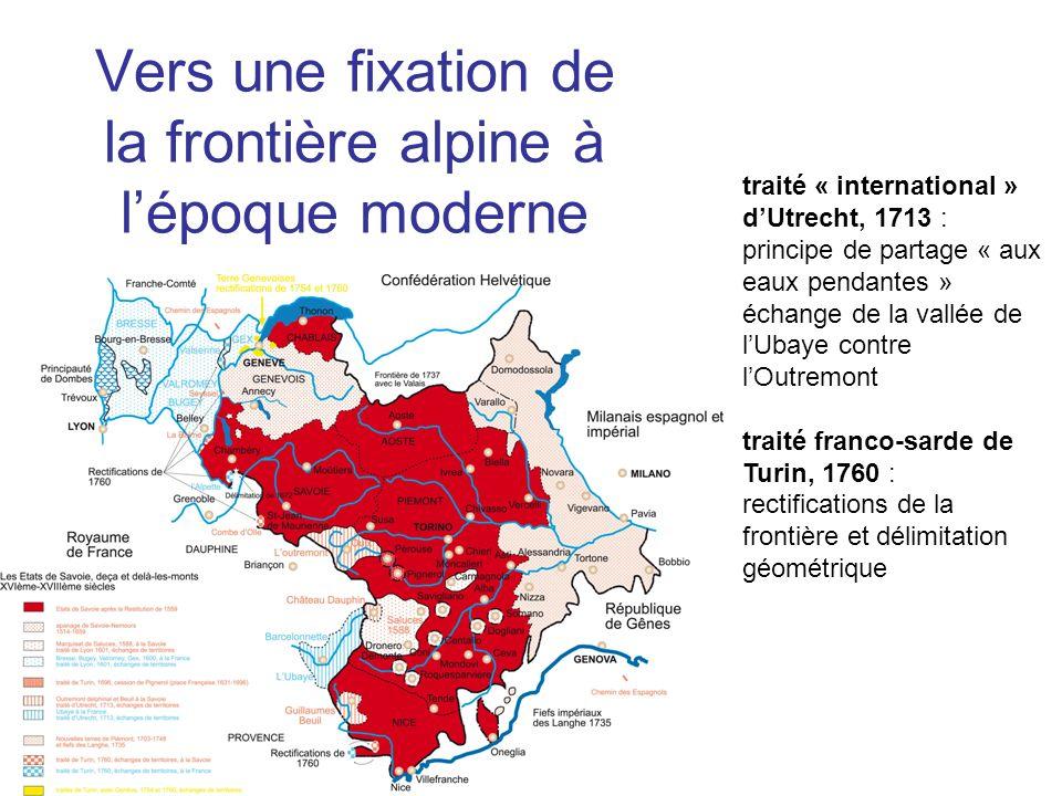 Vers une fixation de la frontière alpine à lépoque moderne traité « international » dUtrecht, 1713 : principe de partage « aux eaux pendantes » échang