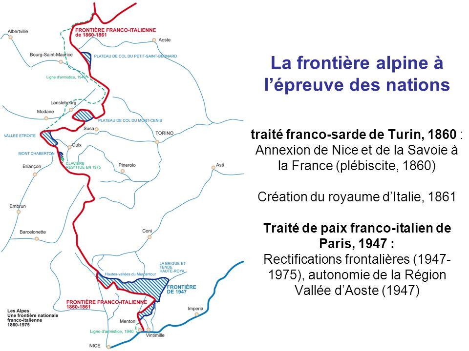 La frontière alpine à lépreuve des nations traité franco-sarde de Turin, 1860 : Annexion de Nice et de la Savoie à la France (plébiscite, 1860) Créati