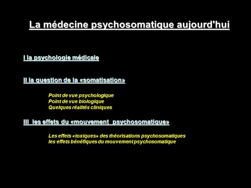 1/ les troubles somatoformes 2/ la psychologie de lhomme malade La médecine psychosomatique aujourd hui I la psychologie médicale