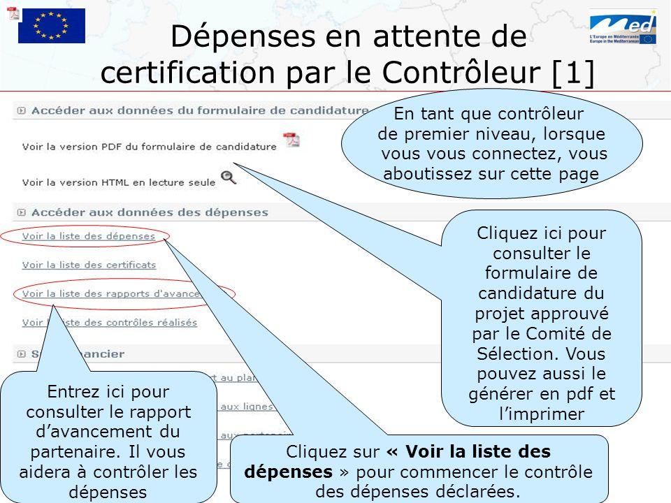 Dépenses en attente de certification par le Contrôleur [1] Cliquez ici pour consulter le formulaire de candidature du projet approuvé par le Comité de
