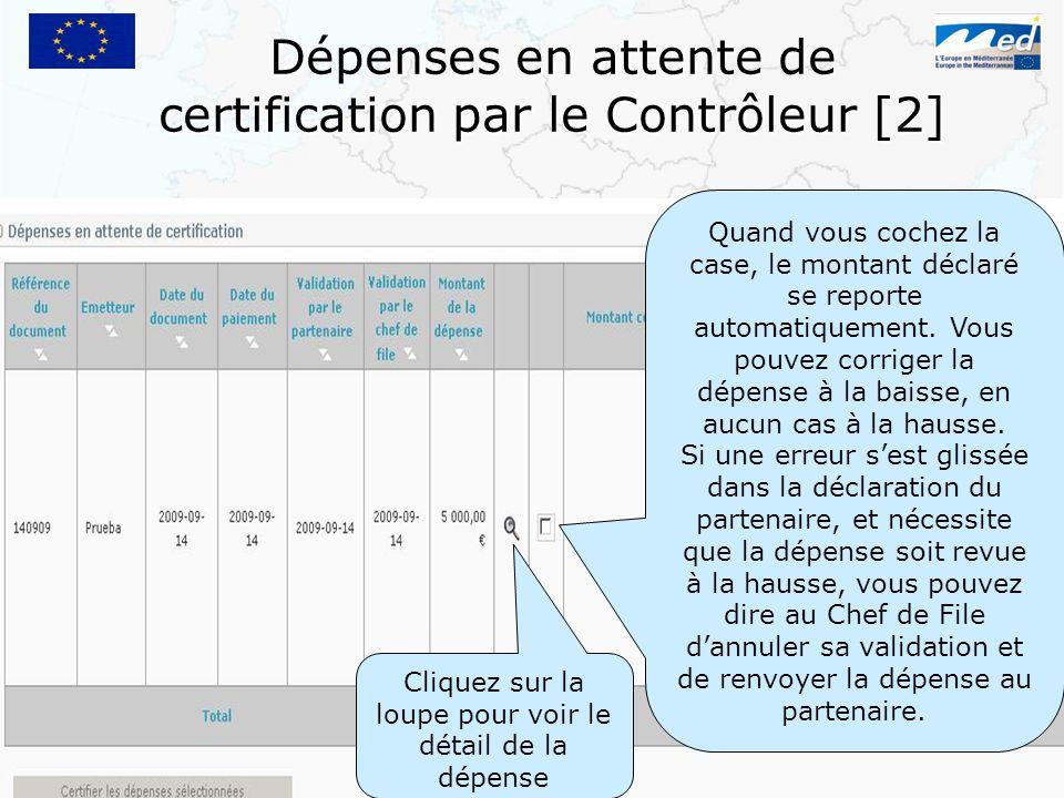 Dépenses en attente de certification par le Contrôleur [2] Quand vous cochez la case, le montant déclaré se reporte automatiquement. Vous pouvez corri