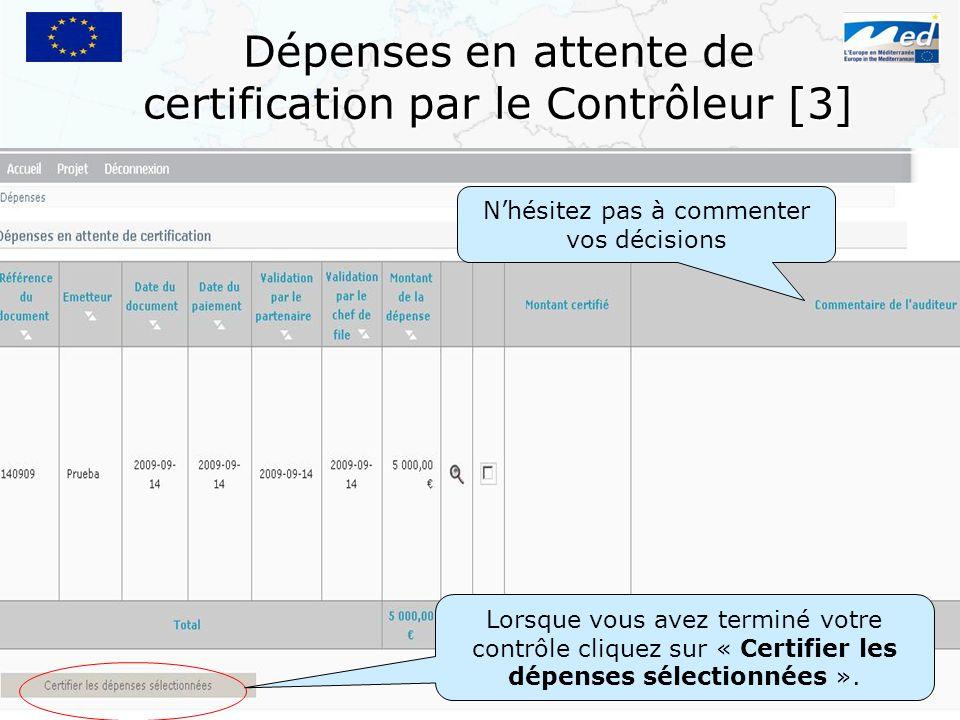 Dépenses en attente de certification par le Contrôleur [3] Nhésitez pas à commenter vos décisions Lorsque vous avez terminé votre contrôle cliquez sur