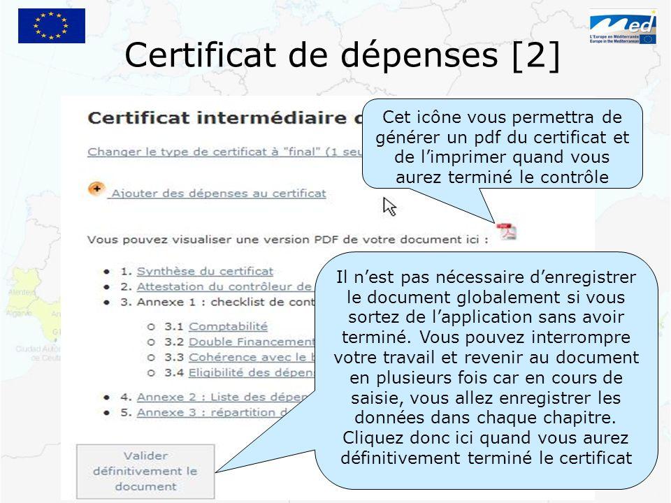 Certificat de dépenses [2] Cet icône vous permettra de générer un pdf du certificat et de limprimer quand vous aurez terminé le contrôle Il nest pas n