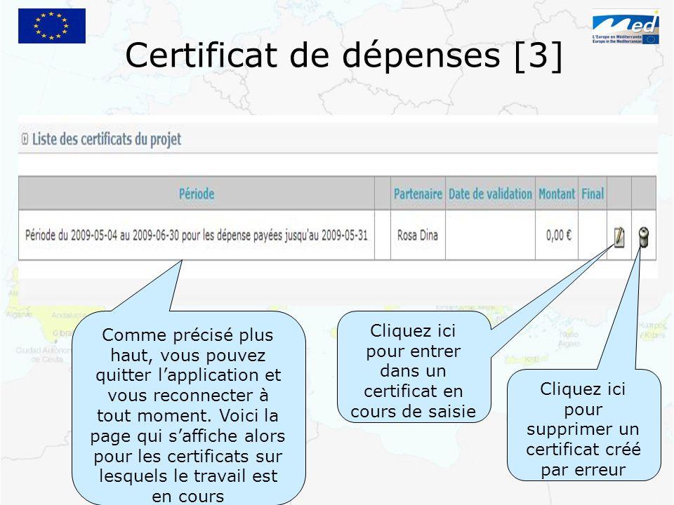 Certificat de dépenses [3] Comme précisé plus haut, vous pouvez quitter lapplication et vous reconnecter à tout moment. Voici la page qui saffiche alo
