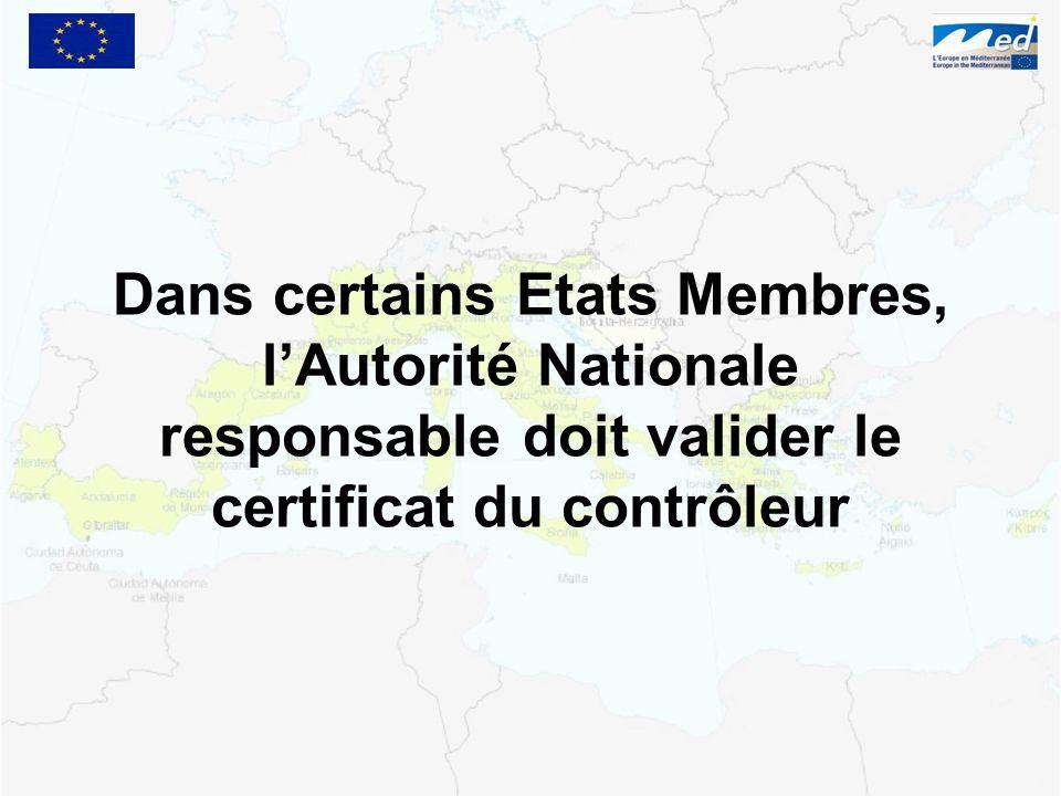 Dans certains Etats Membres, lAutorité Nationale responsable doit valider le certificat du contrôleur
