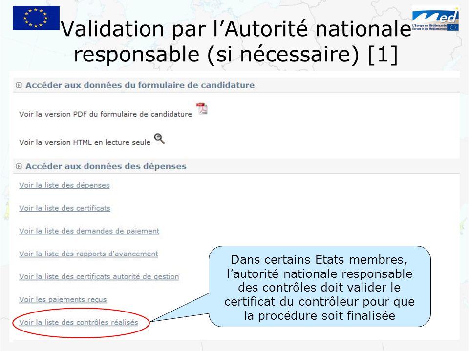 Validation par lAutorité nationale responsable (si nécessaire) [1] Dans certains Etats membres, lautorité nationale responsable des contrôles doit val