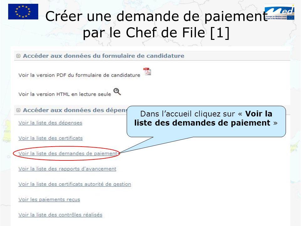 Créer une demande de paiement par le Chef de File [1] Dans laccueil cliquez sur « Voir la liste des demandes de paiement »