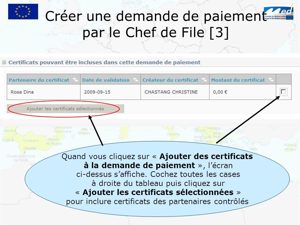 Créer une demande de paiement par le Chef de File [3] Quand vous cliquez sur « Ajouter des certificats à la demande de paiement », lécran ci-dessus sa