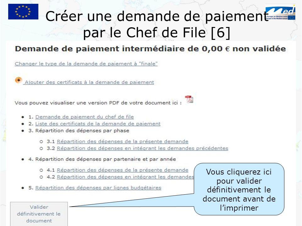 Créer une demande de paiement par le Chef de File [6] Vous cliquerez ici pour valider définitivement le document avant de limprimer