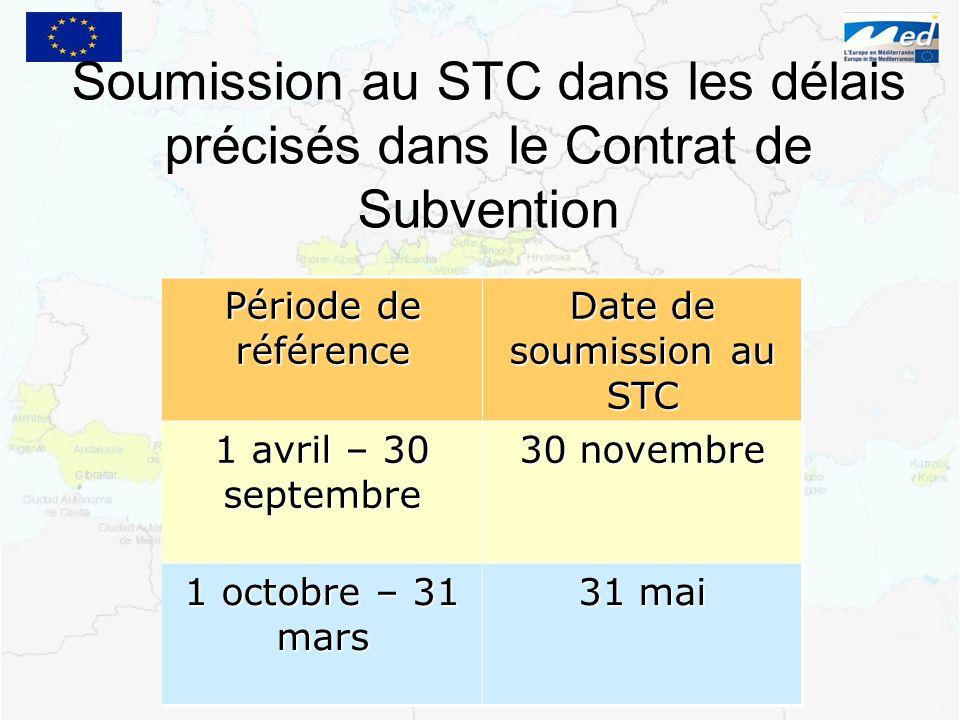 Période de référence Date de soumission au STC 1 avril – 30 septembre 30 novembre 1 octobre – 31 mars 31 mai Soumission au STC dans les délais précisé
