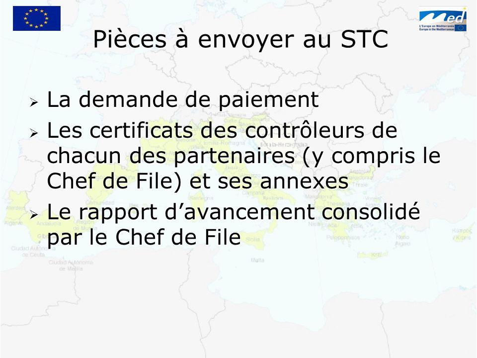 Pièces à envoyer au STC La demande de paiement La demande de paiement Les certificats des contrôleurs de chacun des partenaires (y compris le Chef de
