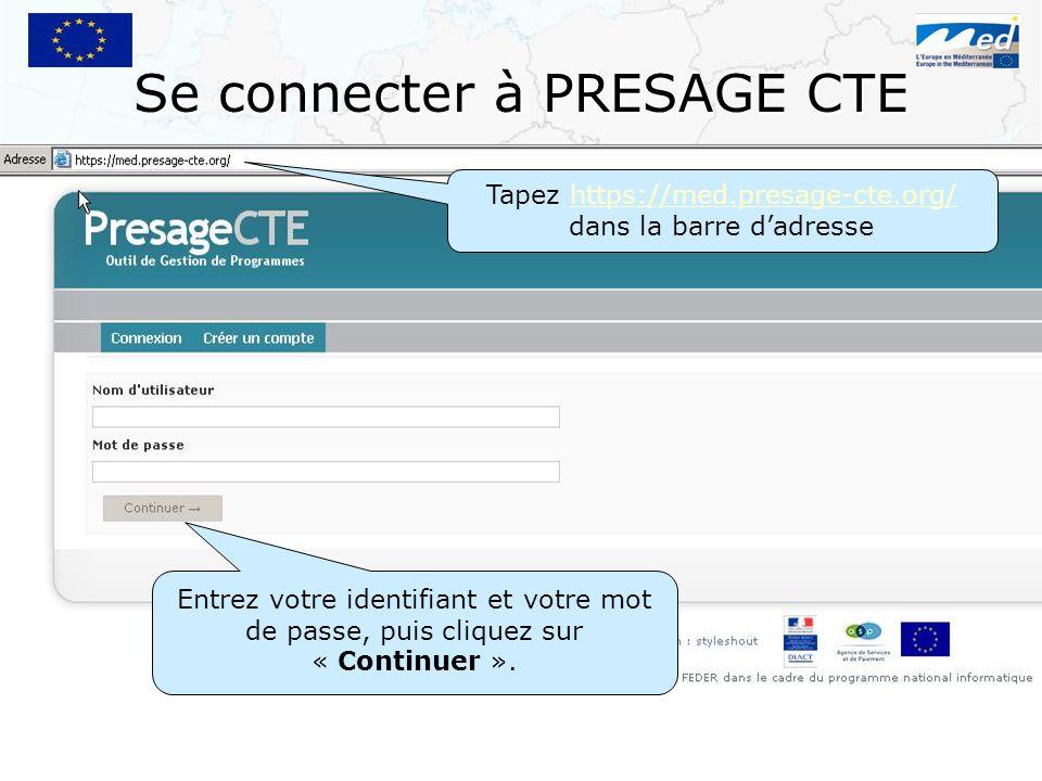 Se connecter à PRESAGE CTE Tapez https://med.presage-cte.org/ dans la barre dadressehttps://med.presage-cte.org/ Entrez votre identifiant et votre mot