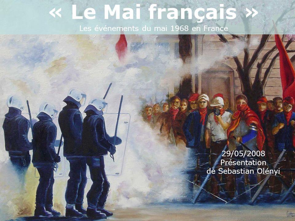 « Le Mai français » Les événements du mai 1968 en France 29/05/2008 Présentation de Sebastian Olényi