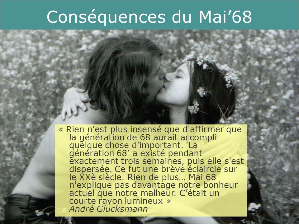 19 Running Title Conséquences du Mai68 « Rien n'est plus insensé que d'affirmer que la génération de 68 aurait accompli quelque chose d'important. 'La