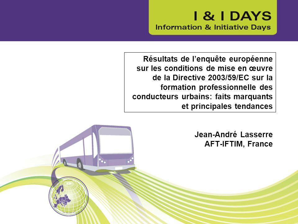 Résultats de lenquête européenne sur les conditions de mise en œuvre de la Directive 2003/59/EC sur la formation professionnelle des conducteurs urbai