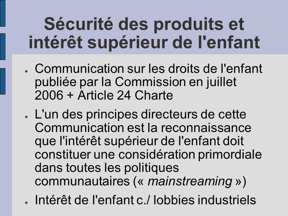 Sécurité des produits et intérêt supérieur de l'enfant Communication sur les droits de l'enfant publiée par la Commission en juillet 2006 + Article 24