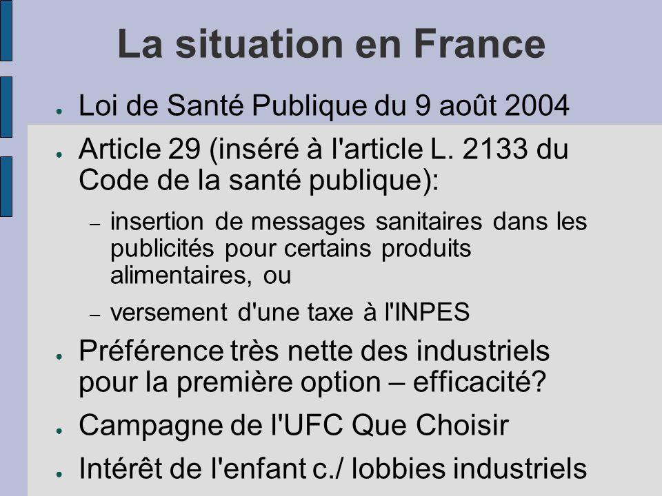 La situation en France Loi de Santé Publique du 9 août 2004 Article 29 (inséré à l'article L. 2133 du Code de la santé publique): – insertion de messa