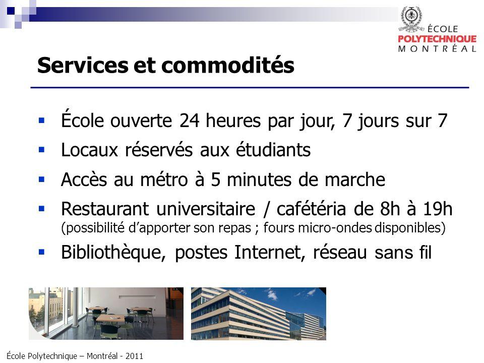 École Polytechnique – Montréal - 2011 École ouverte 24 heures par jour, 7 jours sur 7 Locaux réservés aux étudiants Accès au métro à 5 minutes de marc