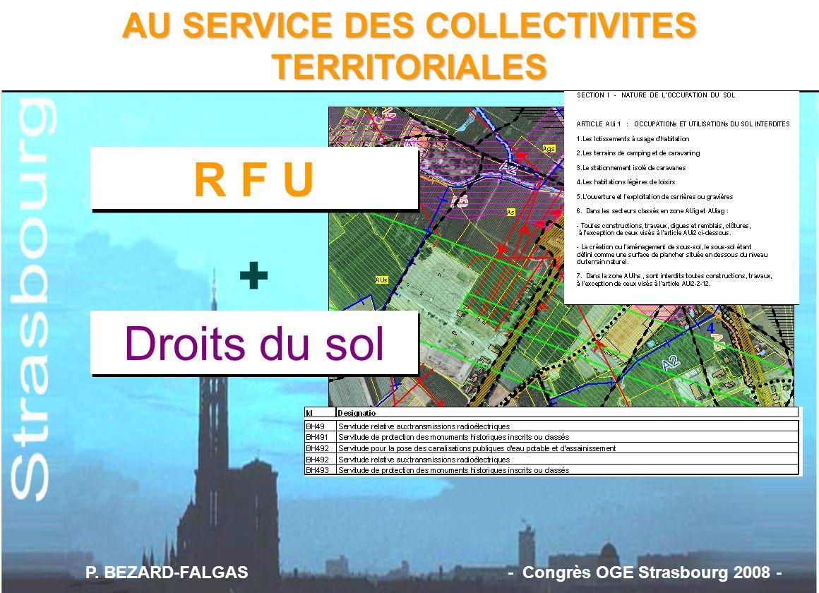 AU SERVICE DES COLLECTIVITES TERRITORIALES + R F U Droits du sol P. BEZARD-FALGAS - Congrès OGE Strasbourg 2008 -