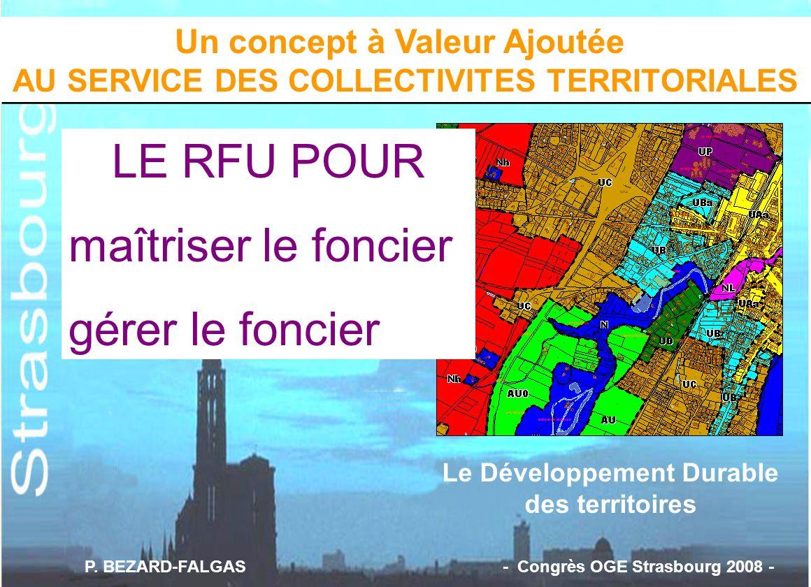 Un concept à Valeur Ajoutée AU SERVICE DES COLLECTIVITES TERRITORIALES Le Développement Durable des territoires P. BEZARD-FALGAS - Congrès OGE Strasbo
