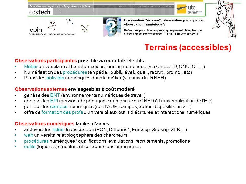 Terrains (accessibles) Observations participantes possible via mandats électifs Métier universitaire et transformations liées au numérique (via Cneser