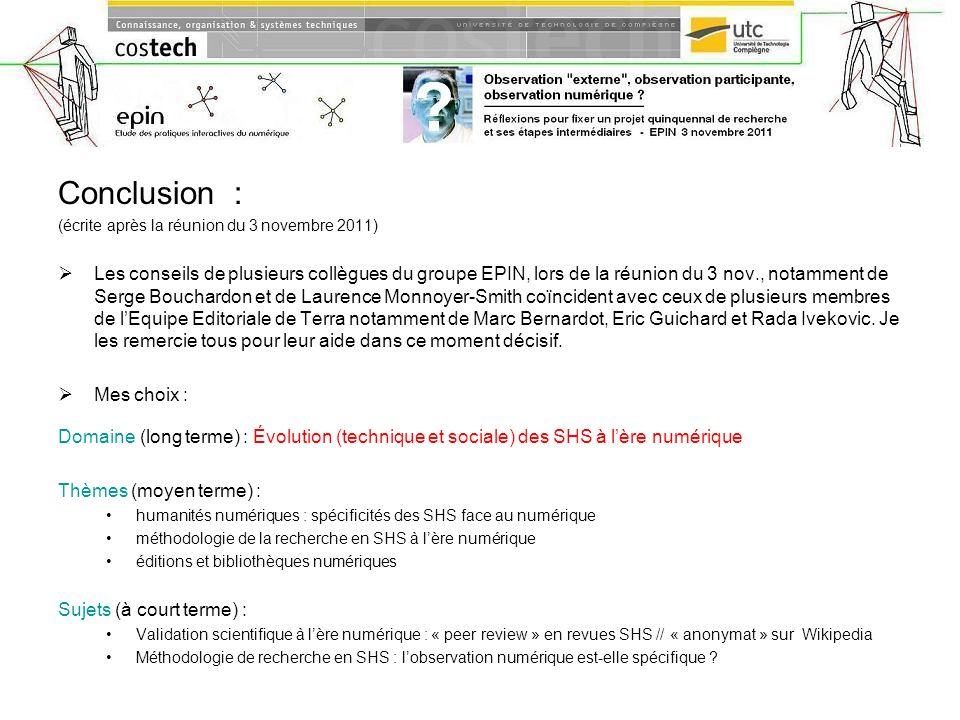 Conclusion : (écrite après la réunion du 3 novembre 2011) Les conseils de plusieurs collègues du groupe EPIN, lors de la réunion du 3 nov., notamment