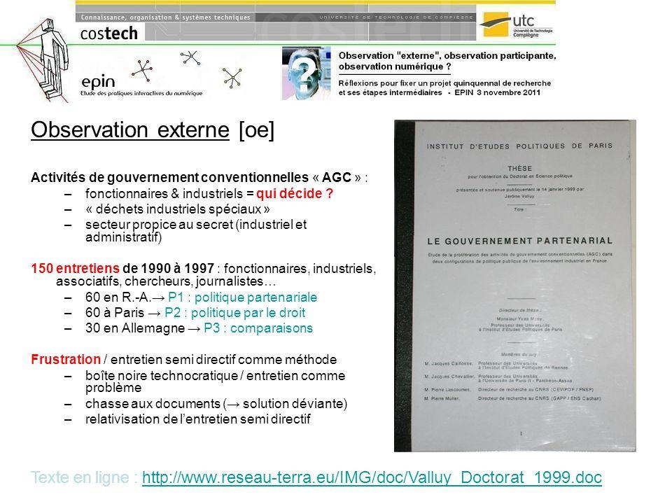 Observation externe [oe] Activités de gouvernement conventionnelles « AGC » : –fonctionnaires & industriels = qui décide ? –« déchets industriels spéc