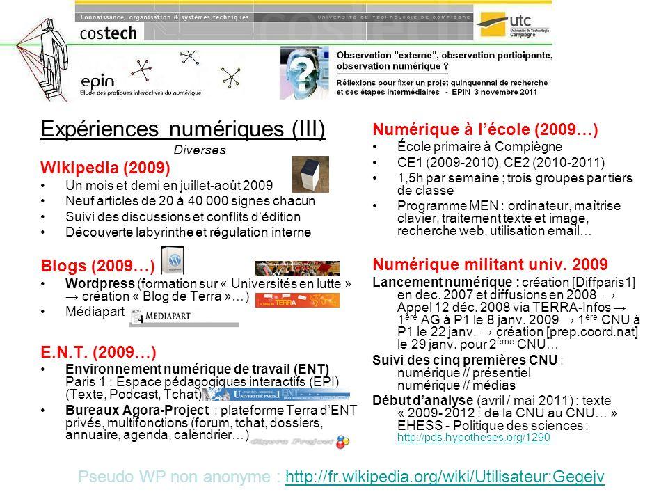 Expériences numériques (III) Diverses Wikipedia (2009) Un mois et demi en juillet-août 2009 Neuf articles de 20 à 40 000 signes chacun Suivi des discu