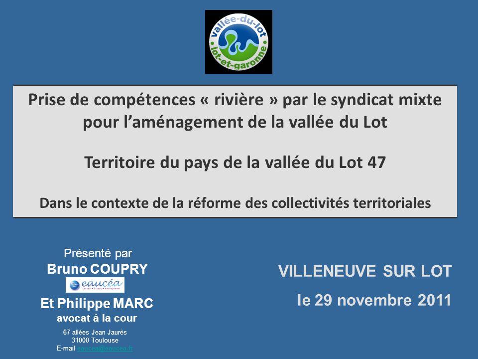 Prise de compétences « rivière » par le syndicat mixte pour laménagement de la vallée du Lot Territoire du pays de la vallée du Lot 47 Dans le context