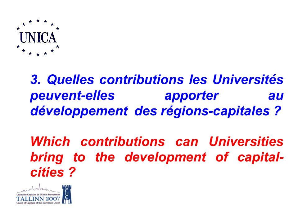 3. Quelles contributions les Universités peuvent-elles apporter au développement des régions-capitales ? Which contributions can Universities bring to