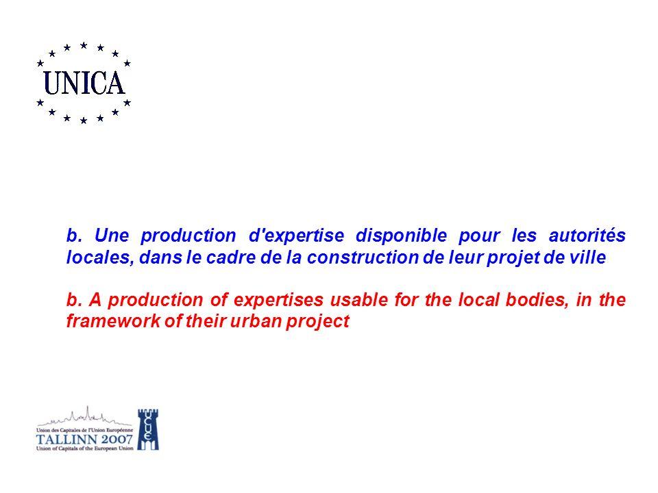 b. Une production d'expertise disponible pour les autorités locales, dans le cadre de la construction de leur projet de ville b. A production of exper