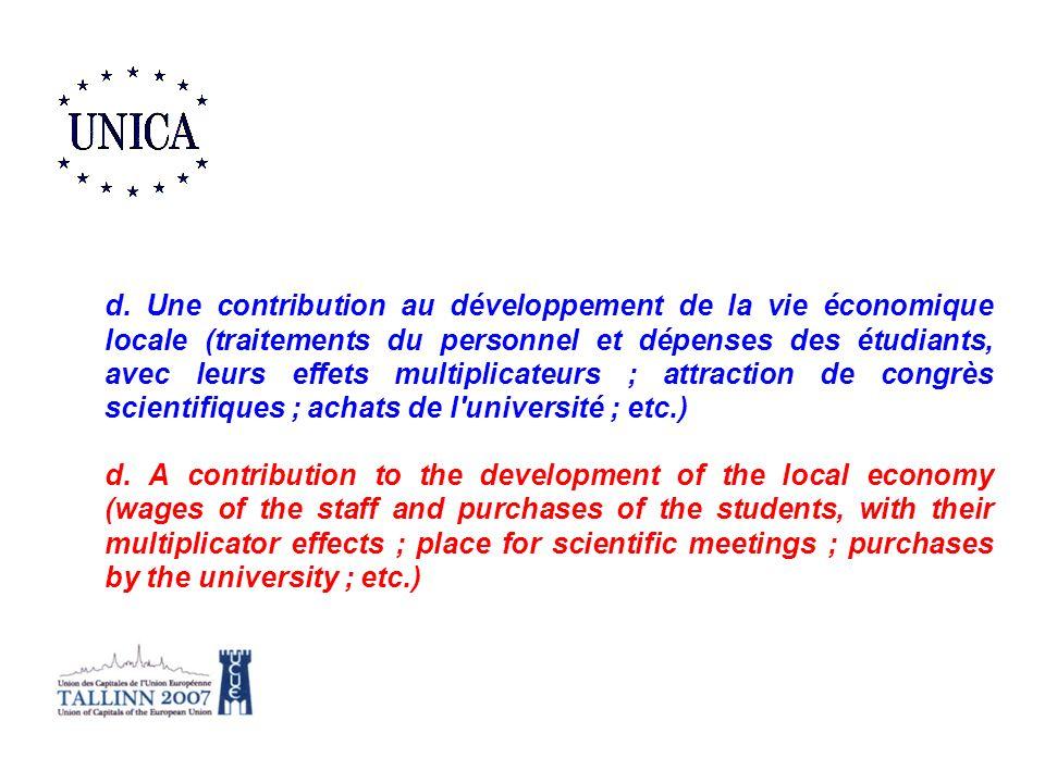 d. Une contribution au développement de la vie économique locale (traitements du personnel et dépenses des étudiants, avec leurs effets multiplicateur