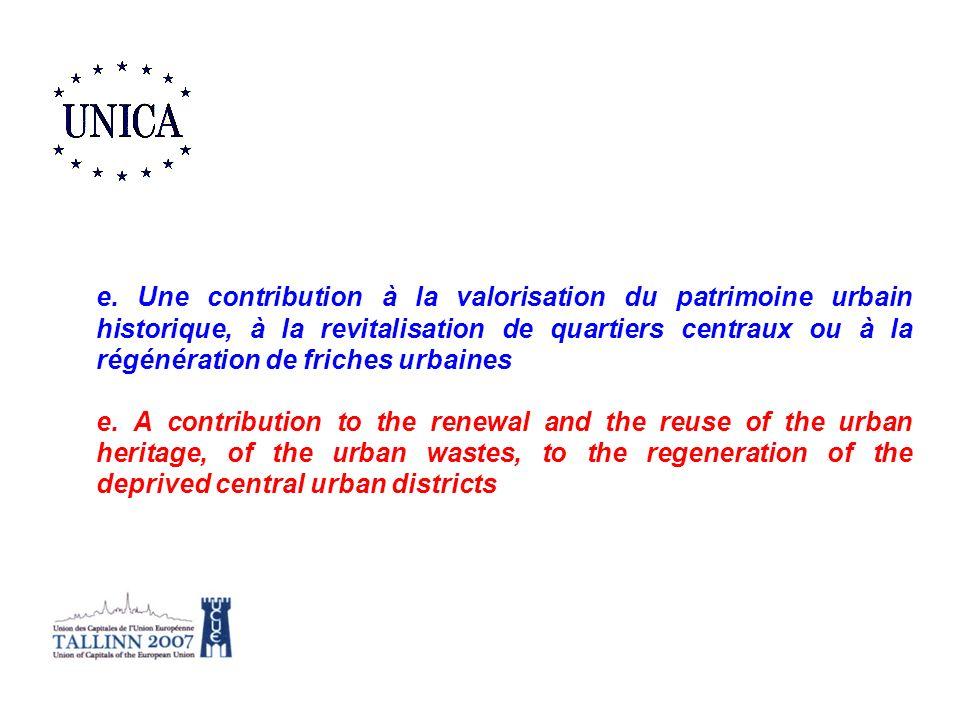 e. Une contribution à la valorisation du patrimoine urbain historique, à la revitalisation de quartiers centraux ou à la régénération de friches urbai