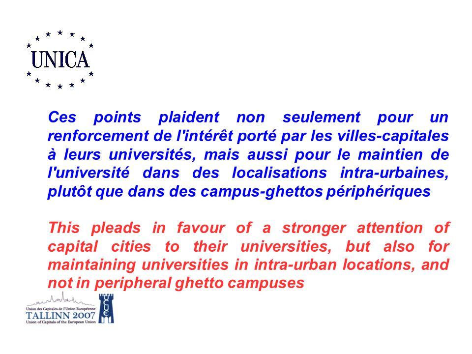 Ces points plaident non seulement pour un renforcement de l'intérêt porté par les villes-capitales à leurs universités, mais aussi pour le maintien de