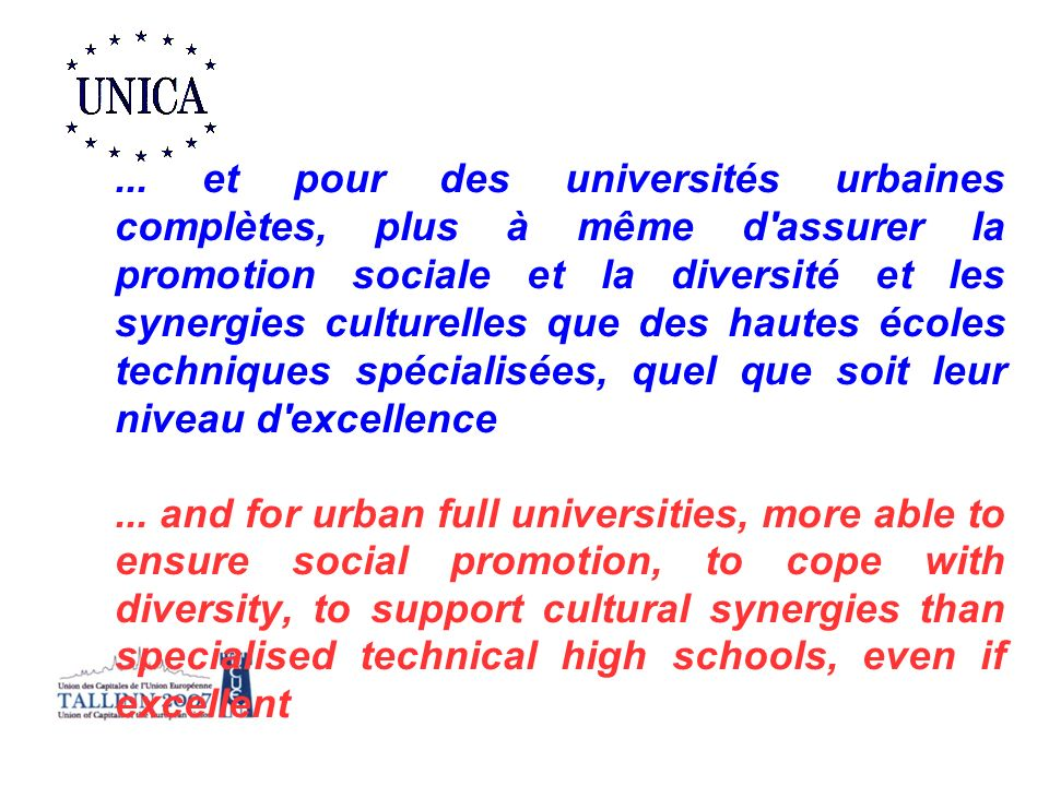 ... et pour des universités urbaines complètes, plus à même d'assurer la promotion sociale et la diversité et les synergies culturelles que des hautes