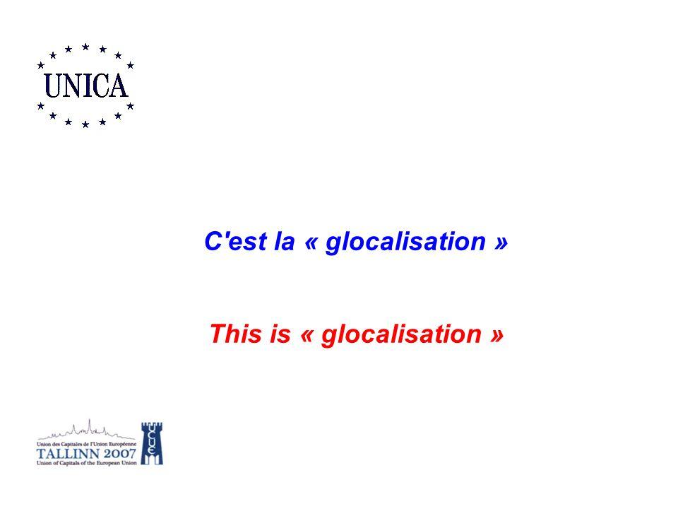 C'est la « glocalisation » This is « glocalisation »