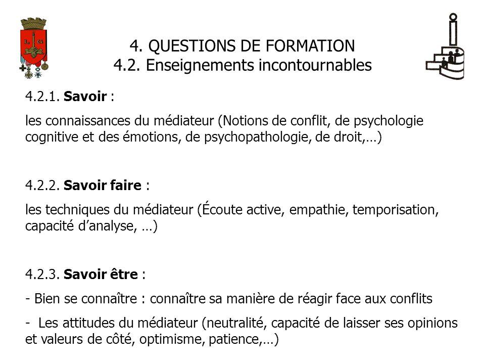 4. QUESTIONS DE FORMATION 4.2. Enseignements incontournables 4.2.1. Savoir : les connaissances du médiateur (Notions de conflit, de psychologie cognit