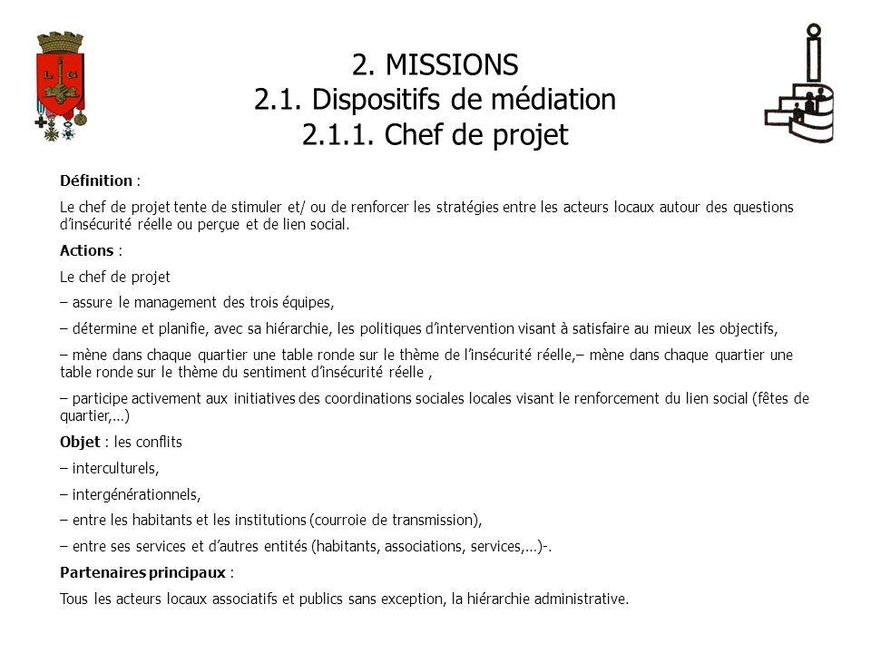 2. MISSIONS 2.1. Dispositifs de médiation 2.1.1. Chef de projet Définition : Le chef de projet tente de stimuler et/ ou de renforcer les stratégies en