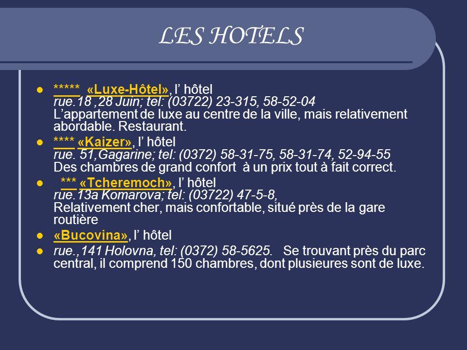 LES HOTELS ***** «Luxe-Hôtel», l hôtel rue.18,28 Juin; tel: (03722) 23-315, 58-52-04 Lappartement de luxe au centre de la ville, mais relativement abo