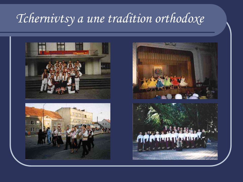 Tchernivtsy a une tradition orthodoxe