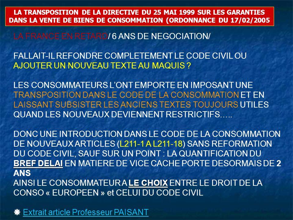 LA TRANSPOSITION DE LA DIRECTIVE DU 25 MAI 1999 SUR LES GARANTIES DANS LA VENTE DE BIENS DE CONSOMMATION (ORDONNANCE DU 17/02/2005 LA FRANCE EN RETARD