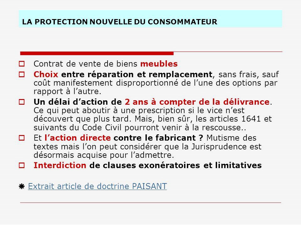 LA PROTECTION NOUVELLE DU CONSOMMATEUR Contrat de vente de biens meubles Choix entre réparation et remplacement, sans frais, sauf coût manifestement d